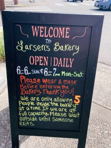 Larsens Bakery encourages their customers to wear a mask by using old fashioned tactics rather than social media. Photo provided by Angelica Pham.